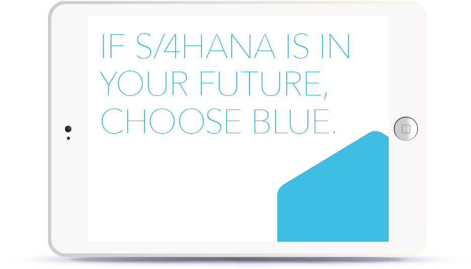 If S/4HANA is your future, Choose Blue<p>Thursday, October 4,  2.00 pm SGT Book