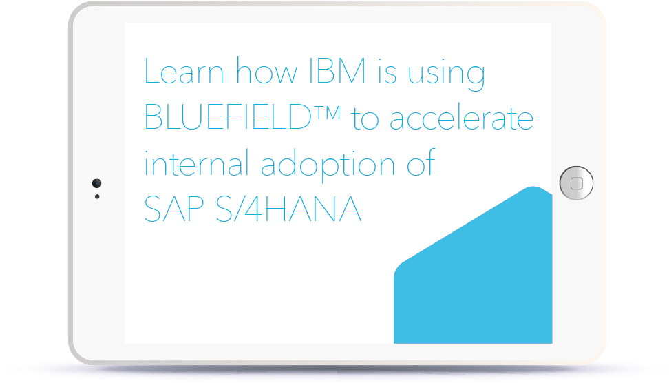 Learn how IBM is using BLUEFIELD to accelerate internal adoption of SAP S/4HANA <br> <br> 6th December, 2:00 – 3:00 GMT Book